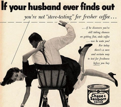 Outdated Chase & Sanborn ad: If your husband ever finds out